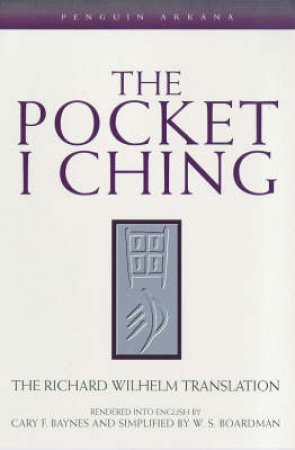 The Pocket I Ching by Richard Wilhelm