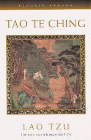 Tao Te Ching: The Book of Meaning & Life by Lao Tzu