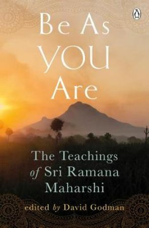 Be As You Are: The Teachings of Sri Ramana Maharshi by Sri Ramana Maharshi