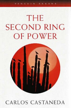 The Second Ring of Power by Carlos Castaneda