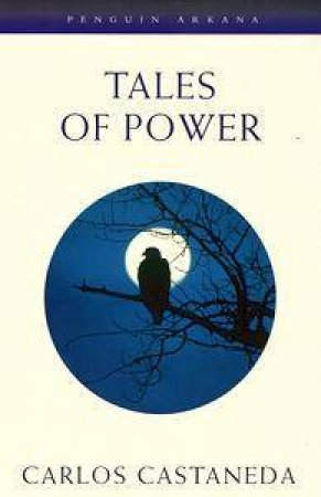 Tales of Power by Carlos Castaneda