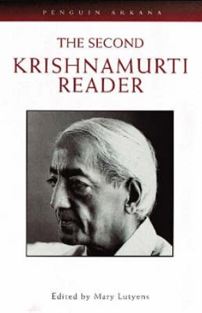 The Second Krishnamurti Reader by Jiddu Krishnamurti