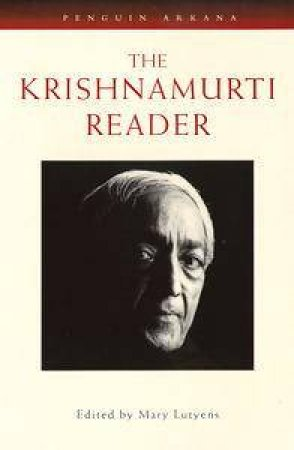 The Krishnamurti Reader by Jiddu Krishnamurti