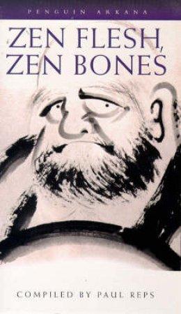 Zen Flesh, Zen Bones by Paul Reps