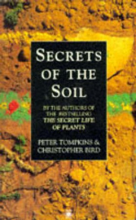 Secrets of the Soil by Peter Tompkins