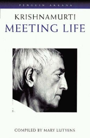 Meeting Life by Jiddu Krishnamurti