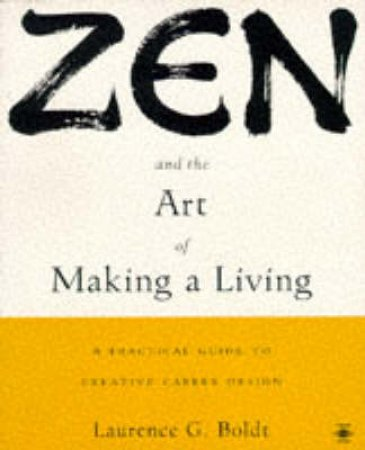 Zen & the Art of Making a Living by Laurence G Boldt