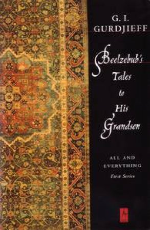 Beelzebub's Tales To His Grandson by George Ivanovitch Gurdjieff
