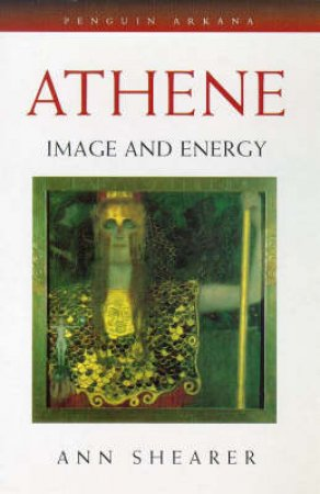 Athene: Image & Energy by Ann Shearer