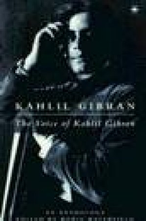 The Voice of Kahlil Gibran by Kahlil Gibran