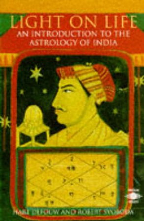 Light On Life: An Introduction To The Astrology Of India by Defouw Hart