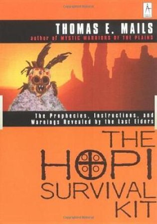 The Hopi Survival Kit by Thomas E Mails