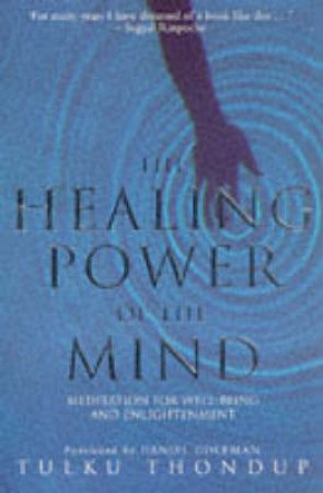 The Healing Power of the Mind by Tulku Thondup