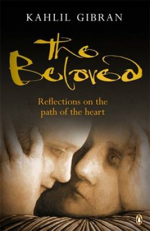The Beloved: Reflections on the Path of the Heart by Kahlil Gibran