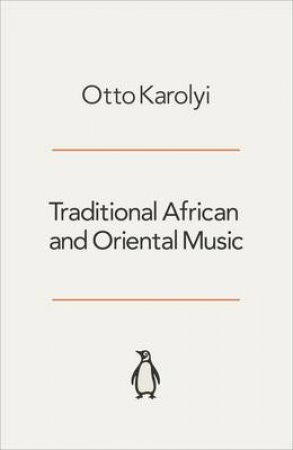Traditional African & Oriental Music by Karolyi Otto