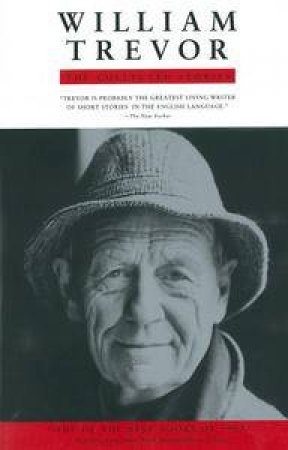 William Trevor: Collected Stories by William Trevor