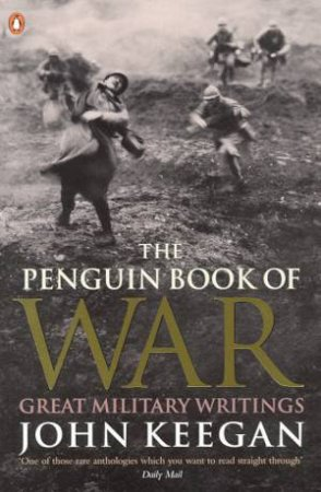 The Penguin Book Of War by John Keegan