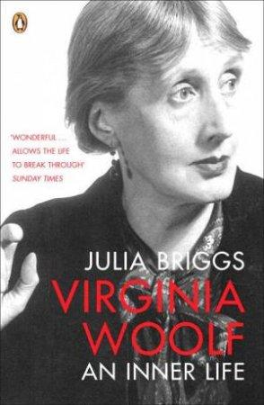 Virginia Woolf: An Inner Life by Julia Briggs