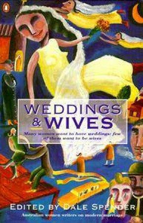 Weddings & Wives by Dale Spender