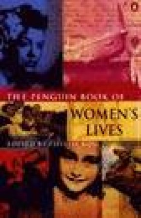 The Penguin Book Of Women's Lives by Phyllis Rose