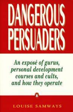Dangerous Persuaders by Louise Samways