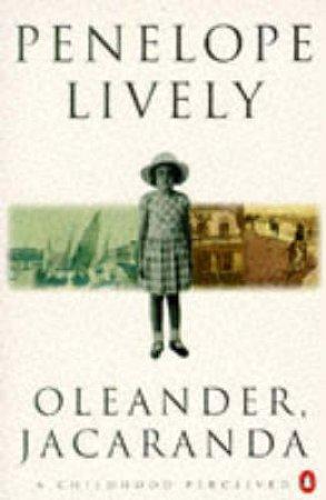 Oleander, Jacaranda by Penelope Lively