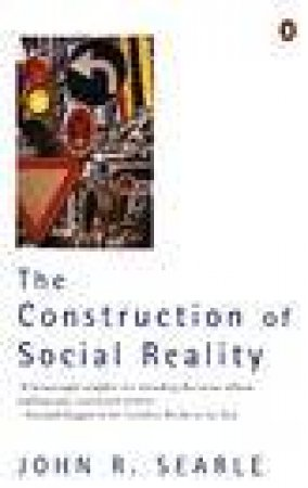 The Construction of Social Reality by John Searle
