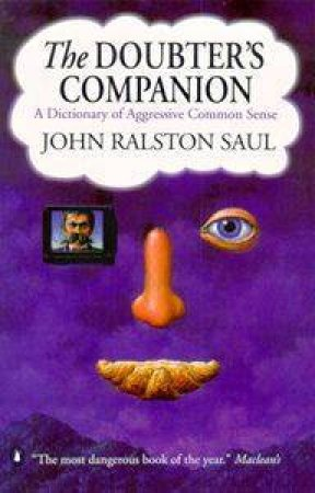 The Doubter's Companion by John Ralston Saul