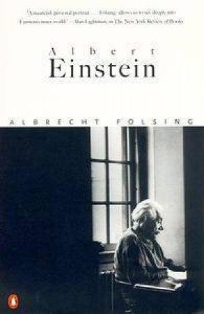 Albert Einstein: A Biography by Albrecht Folsing