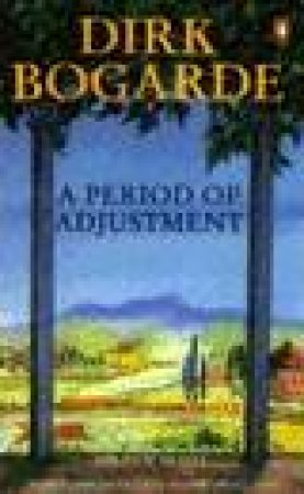A Period Of Adjustment by Dirk Bogarde