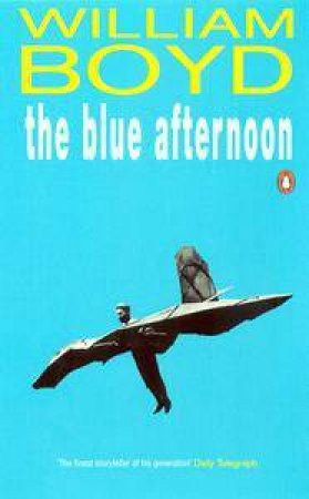 The Blue Afternoon by William Boyd