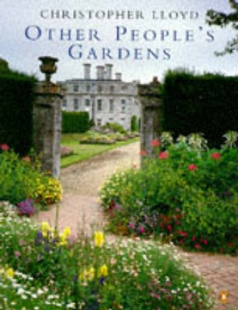 Other People's Gardens by Christopher Lloyd