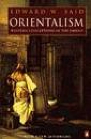 Orientalism by Edward W Said