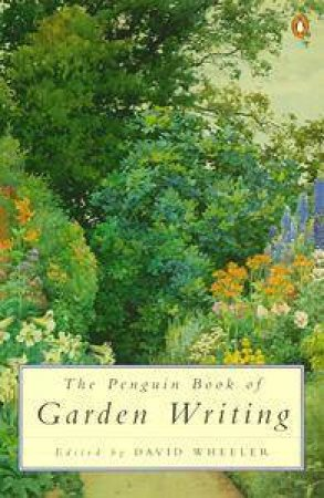 The Penguin Book of Garden Writing by David Wheeler