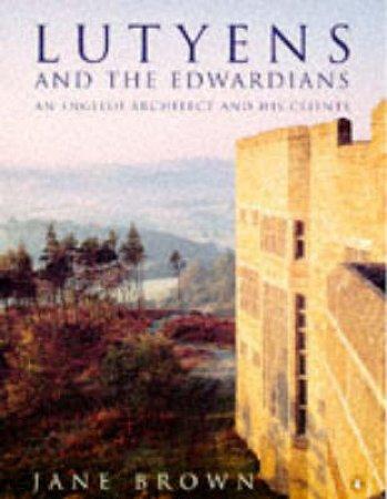 Lutyens & the Edwardians by Jane Brown