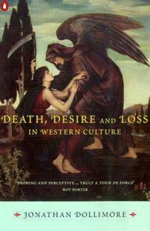 Death, Desire & Loss In Western Culture by Jonathan Dollimore