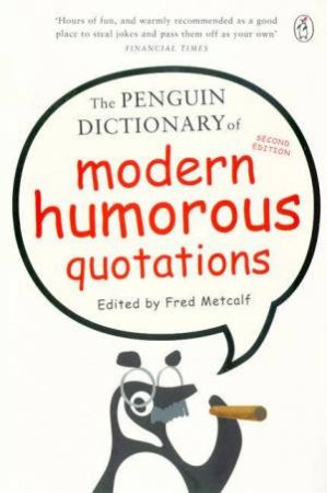 The Penguin Dictionary Of Modern Humorous Quotations by Fred Metcalf