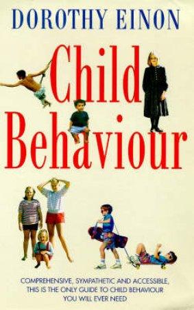 Child Behaviour by Dorothy Einon