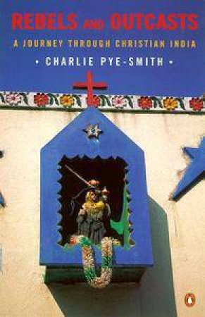Rebels & Outcasts by Charlie Pye-Smith