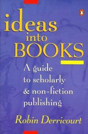Ideas Into Books by Robin Derricourt