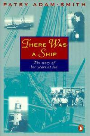 There Was a Ship by Patsy Adam-Smith
