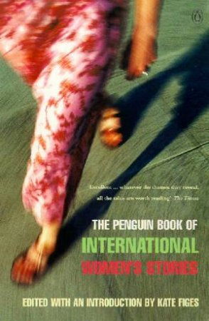 The Penguin Book Of International Women's Short Stories by Kate Figes