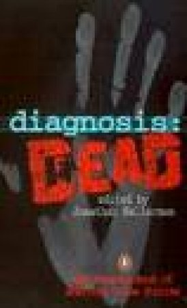 Diagnosis: Dead -The Penguin Book Of American Crime Stories by Jonathan Kellerman