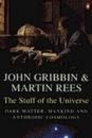 The Stuff of the Universe by John Gribbin & Martin Rees
