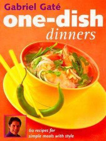 Gabriel Gaté's One Dish Dinners by Gabriel Gaté