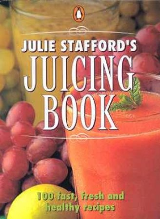 Pocket Penguin: Julie Stafford's Juicing Book by Julie Stafford
