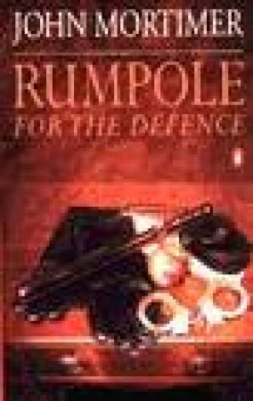 Rumpole for the Defence by John Mortimer