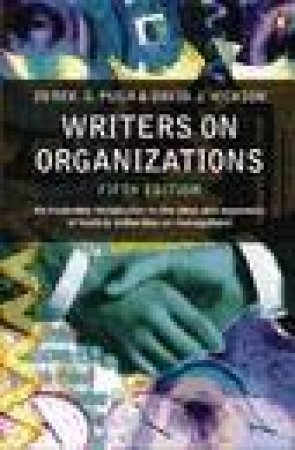 Writers on Organizations by D S Pugh & David J Hickson