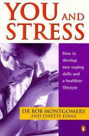You & Stress by Bob Montgomery & Lynette Evans