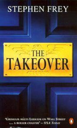 The Takeover by Stephen Frey